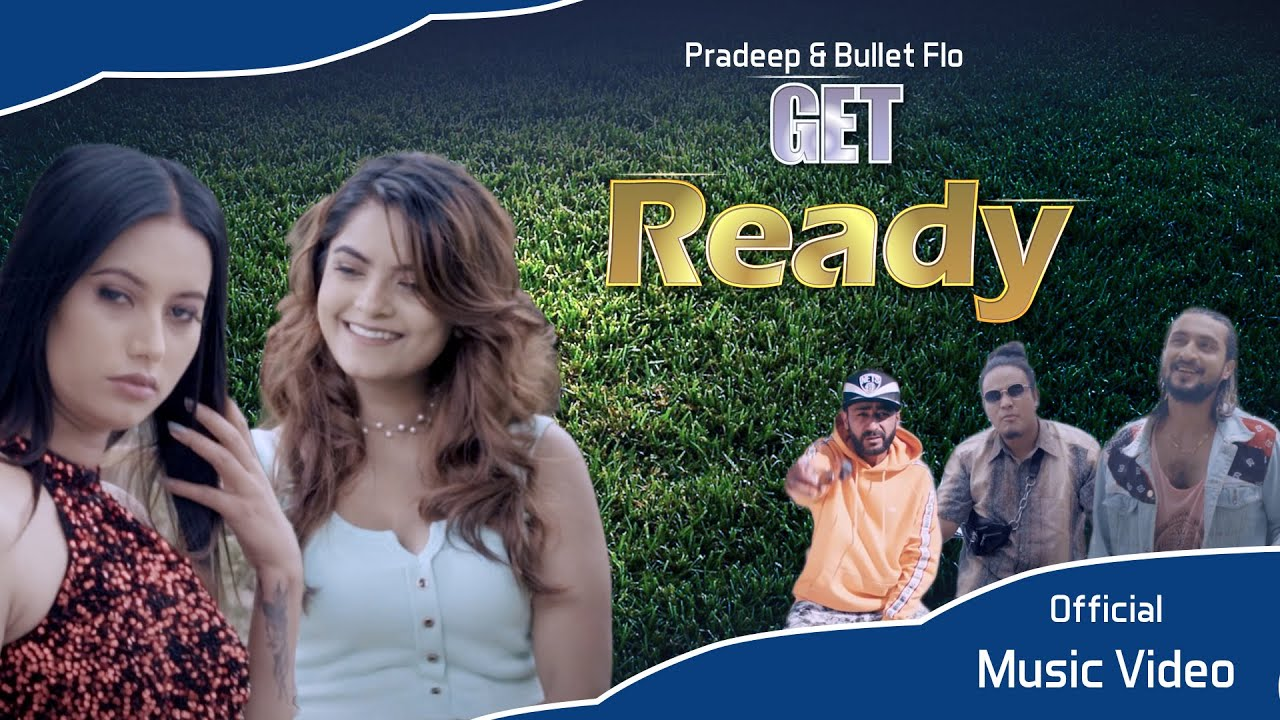 Download Pradeep & Bullet Flo  - GET READY (Produced by Girish Khatiwada)