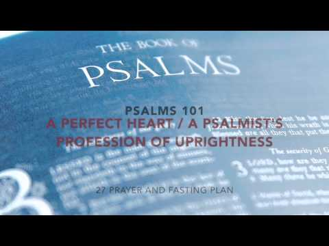 Psalms 101 - A Perfect Heart : Psalmist Profession of Uprigh