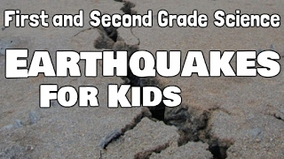 Earthquakes | First and Second Grade Science Explained For Kids