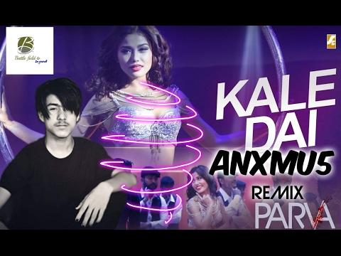 KALE DAI-Movie song remix  PARVA  Nischal Basnet/Mala Limbu[Anxmu5 Remix]