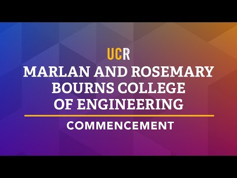 2017 UCR Marlan and Rosemary Bourns College of Engineering Commencement