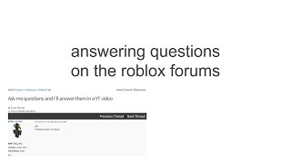 answering questions from the roblox forums