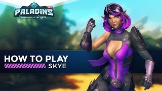 Paladins - How to Play - Skye (The Ultimate Guide!)