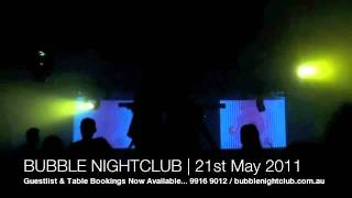 Bubble Nightclub Melbourne - 21st May 2011