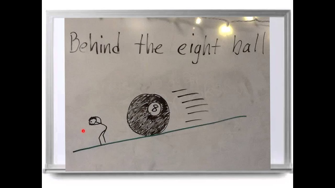 Behind The Eight Ball Idiom Youtube