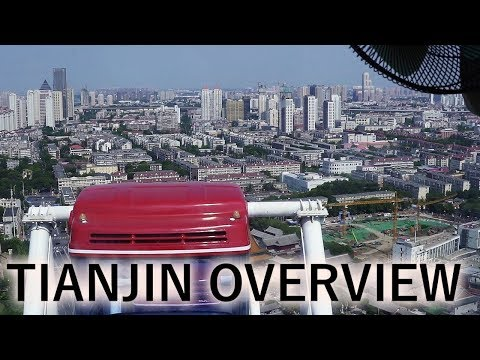TIANJIN CITY // CHINA (2018) // CITY OVERVIEW