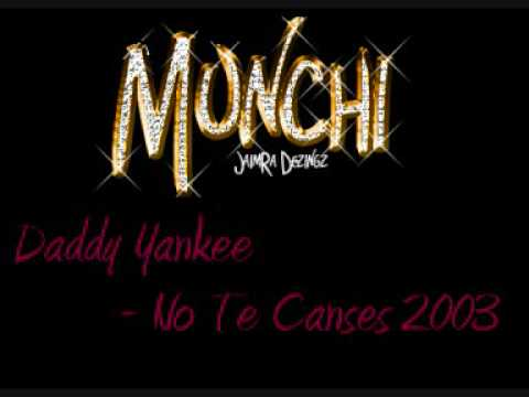 Daddy Yankee - No Te Canses 2003