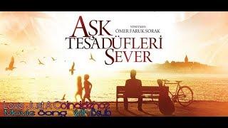 Love just a coincidence।।  Movie song with Bsub Aşk Tesadüfleri Sever