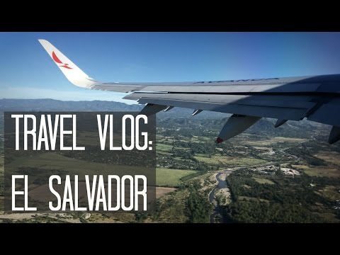 TRAVEL VLOG: EL SALVADOR PT.1