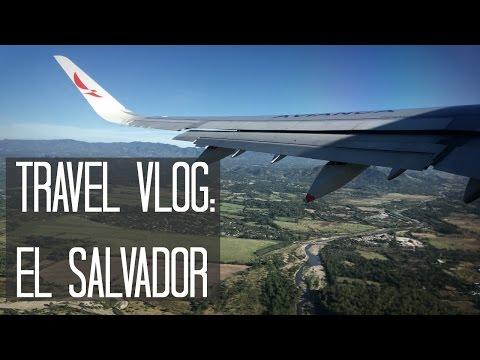 TRAVEL VLOG: EL SALVADOR PT.1