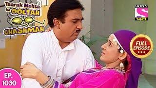 Taarak Mehta Ka Ooltah Chashmah  - Full Episode 1030 - 27th  March , 2018