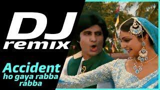 accident ho gaya rabba rabba remix DJ K21T HD