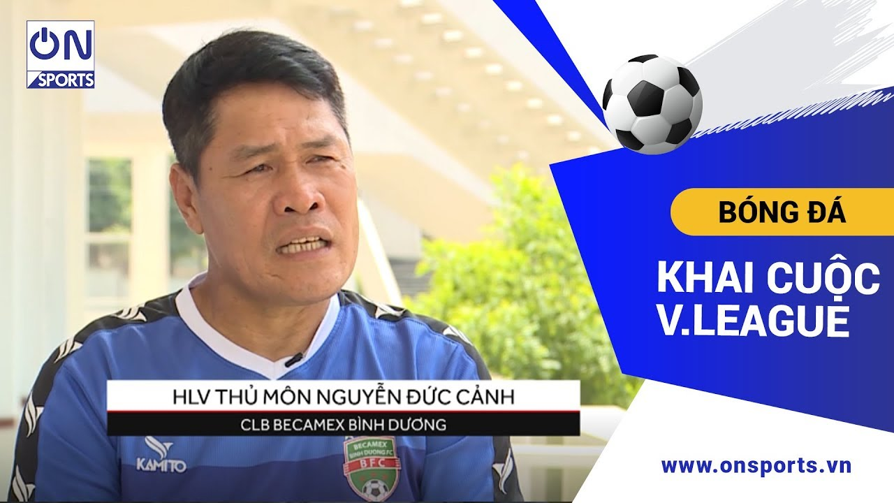 HLV Thủ Môn Nguyễn Đức Cảnh bắt đầu mùa giải mới với Câu Lạc Bộ mới – Khai Cuộc V.League | On Sports