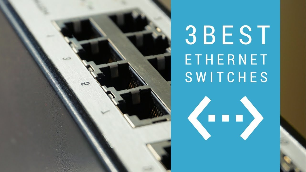Best Ethernet Switch Of 2019 | Top 10 Network Switches (Updated)