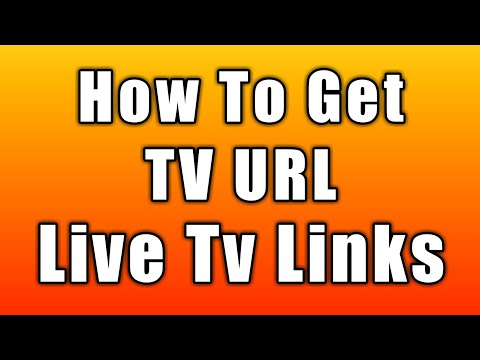 How To Get Tv Url | Streaming Links