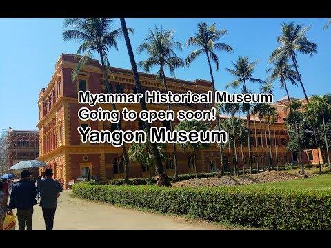 Myanmar Historical Museum going to open soon!  Yangon Museum