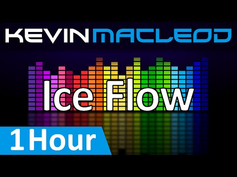 Kevin MacLeod: Ice Flow [1 HOUR]