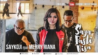 Download Mp3 SAYA PASTI BISA - SAYKOJI ft. MERRY RIANA | Cool Collab
