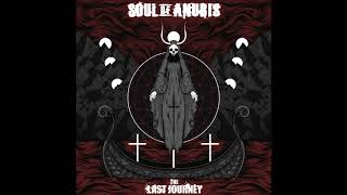 Soul Of Anubis - The Last Journey (Full Album 2019)