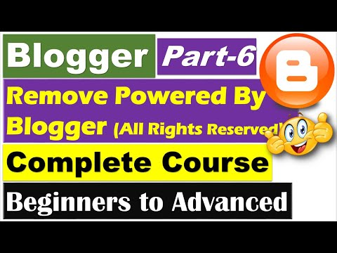 Blogger Complete Course | Part 6 - Blogger Robots.txt & Removing Powered by Blogger [Hindi/Urdu]