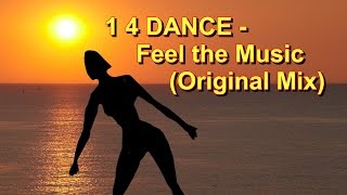 """1 4 DANCE - Feel the Music (Original Mix) (Official Music Video) (""""One for Dance"""")"""