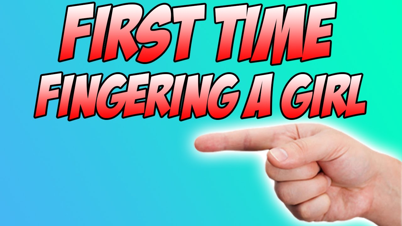 First Time Being Fingered