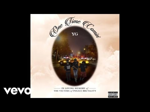 YG - One Time Comin'