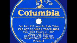 1933 Rudy Vallee - I've Got To Sing A Torch Song