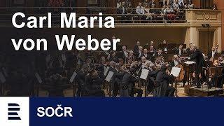 Carl Maria von Weber – Oberon, předehra k opeře / ouvertura