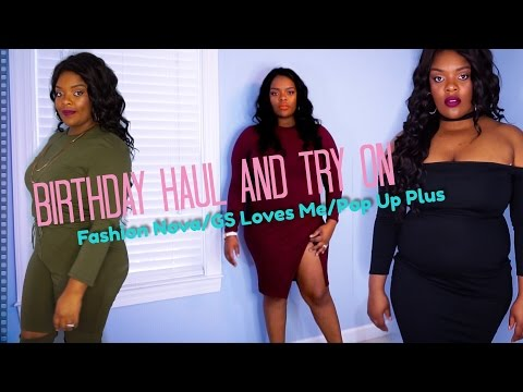 Birthday Haul and Try On: Fashion Nova/GS Loves Me/Pop Up Plus