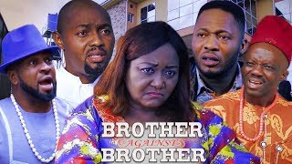 BROTHER AGAINST BROTHER SEASON 1 - NEW MOVIE|2020 MOVIE|LATEST NIGERIAN NOLLYWOOD MOVIE