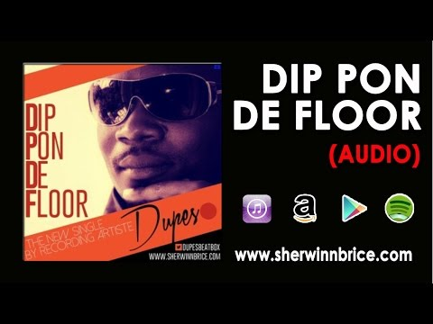 Sherwinn Dupes Brice  Dip Pon De Floor Audio Only