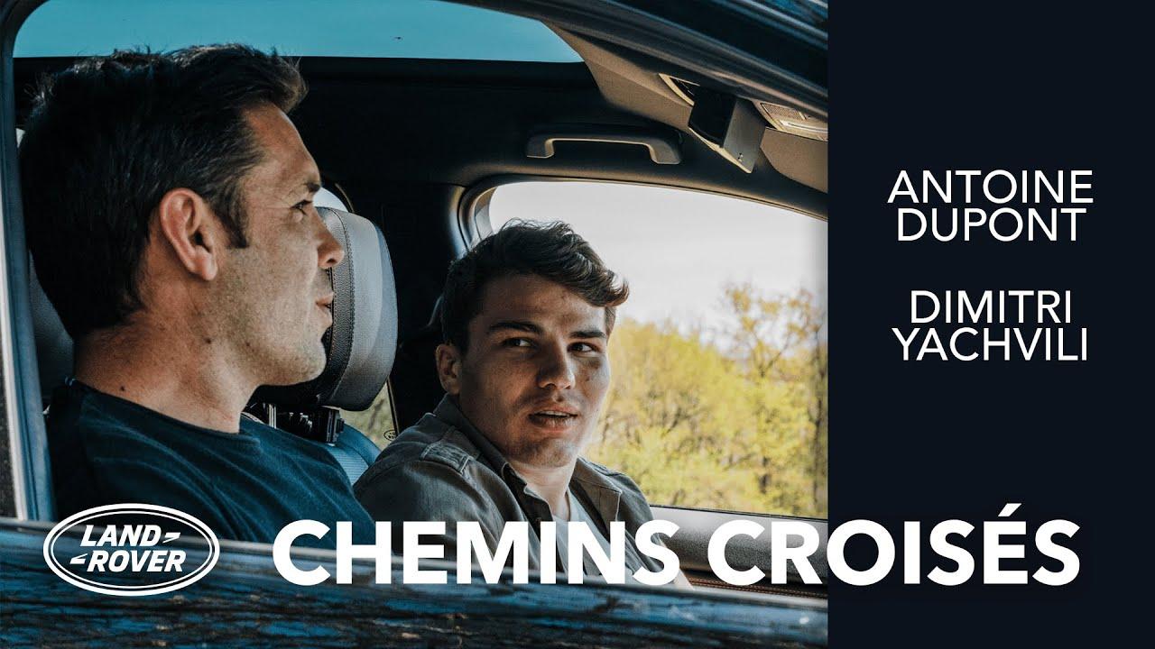 Dimitri Yachvili sur les terres d'Antoine Dupont  | Chemins Croisés | Land Rover