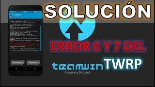 SOLUCIÓN DEL ERROR 6 & 7 DEL TWRP RECOVERY