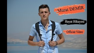 Gambar cover Murat DEMİR - Hayat Hikayesi - (Official Video) #Melankolik