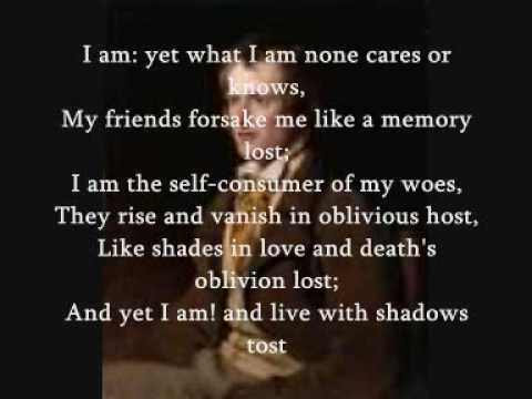 an analysis of the poem i am by john clare I am - by john clarei am: yet what i am none cares or knows, br my friends forsake me like a memory lost br i am the self-consumer of my woes, br they rise.