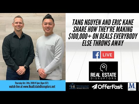 Tang Nguyen And Eric Kane Share How They're Making $100,000+ On Deals Everybody Else Throws Away