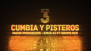 Download CUMBIA Y PISTEROS #3 | PASOS PROHIBIDOS | EMUS DJ Feat GRUPO RED
