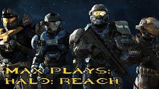 Max Plays Halo: Reach (Campaign)