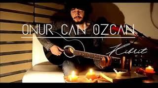 Onur Can Özcan - Kibrit  UZUN VERSİYON