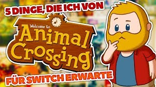 5 Dinge, die ich gern in ANIMAL CROSSING für SWITCH hätte!