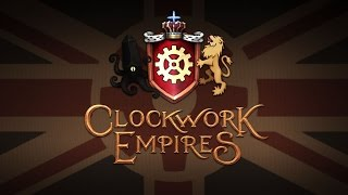 Clockwork Empires [Earliest Access]