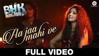 Aa Jaa Mahi Ve - FULL VIDEO | BHK Bhalla@Halla.Kom | Ujjwal Rana, Inshika Bedi