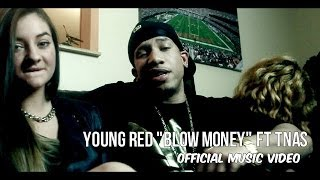 Yound Red | TNAS | Blow Money (Official Music Video)