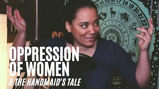 Oppression of Women and Handmaid's Tale