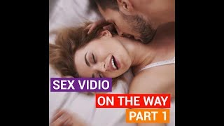 sex vidio, on the way part 1