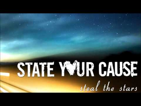 State Your Cause -  Steal the Stars