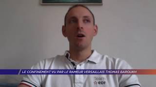 Yvelines | Le confinement vu par le rameur versaillais Thomas Baroukh