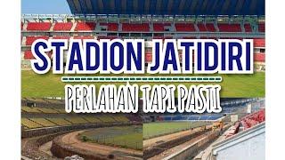 Perlahan Tapi Pasti | Update Renovasi Stadion Jatidiri