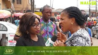 What Can Ever Make You Get Back With Your EX? Street Gist Nigeria   Legit TV